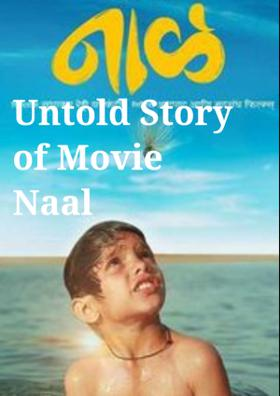 Untold Story Of Movie Naal