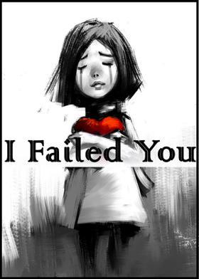 I Failed You