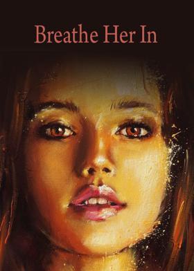 Breathe Her In
