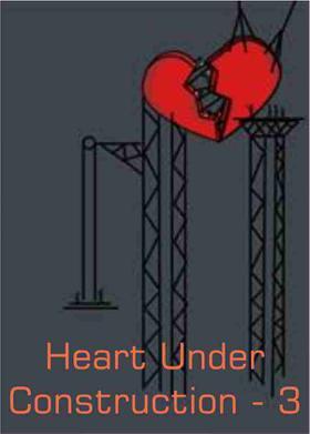Heart Under Construction - 3