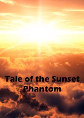 Tale of the Sunset Phantom