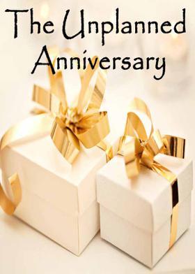 The Unplanned Anniversary