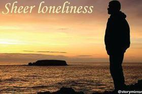 Sheer Loneliness