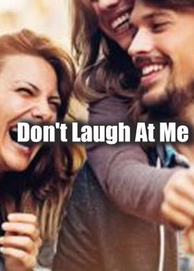 Don't Laugh At Me
