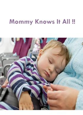Mommy Knows It All !!