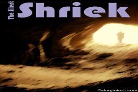 The Silent Shriek