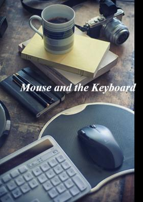 Mouse And The Keyboard