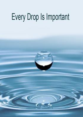 Every Drop Is Important