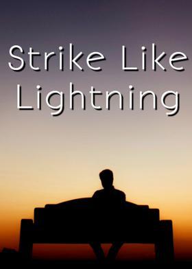 Strike Like Lightning