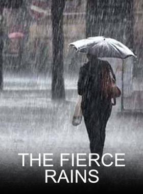The Fierce Rains