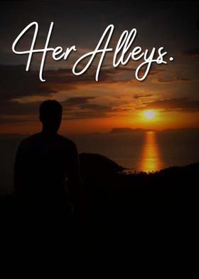 Her Alleys.