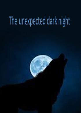The unexpected dark night