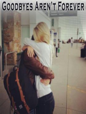 Goodbyes Aren't Forever