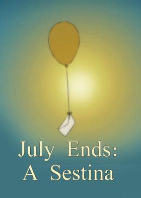 July Ends:  A Sestina