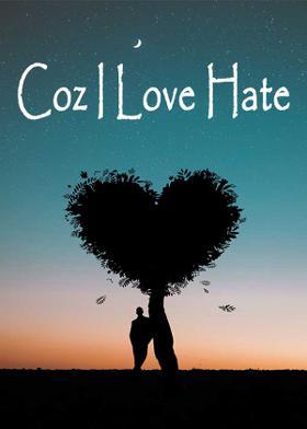 Coz I Love Hate