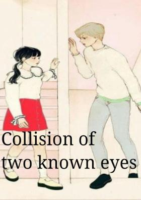 Collision Of Two Known Eyes