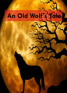 An Old Wolf's Tale