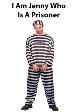 I Am Jenny Who Is A Prisoner!