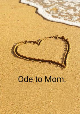 Ode to Mom.