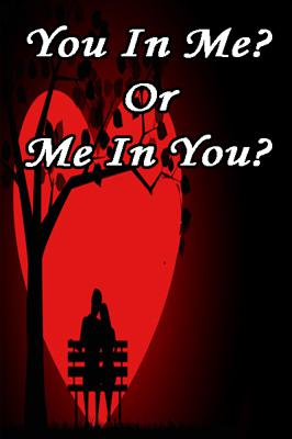 You in me?  Or me in you?
