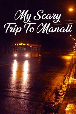 My Scary Trip To Manali