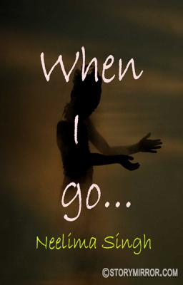 When I Go