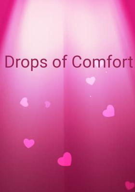 Drops Of Comfort