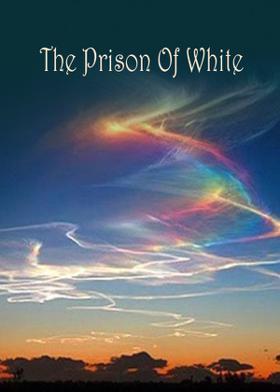 The Prison Of White