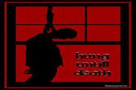 Hung Until Death.....