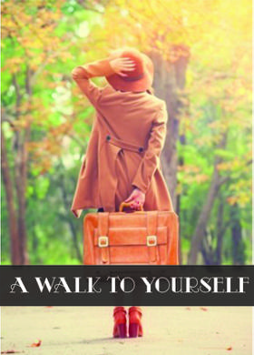A Walk To Yourself