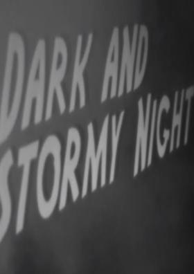 A Dark And Stormy Night...