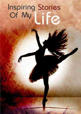 Inspiring Stories Of My Life