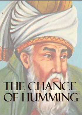 The Chance Of Humming
