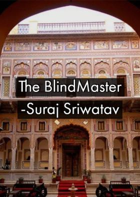 The BlindMaster-Suraj Sriwatav