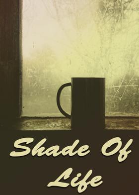 Shade Of Life