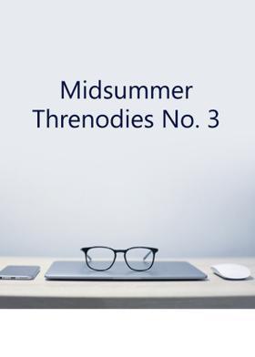 Midsummer Threnodies No. 3