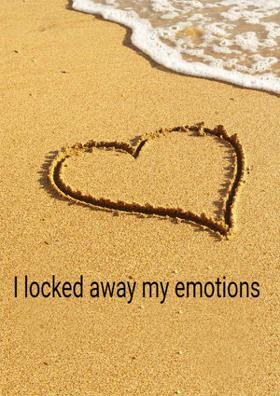 I Locked Away My Emotions