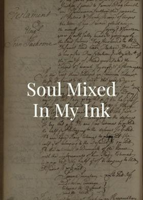 Soul Mixed In My Ink