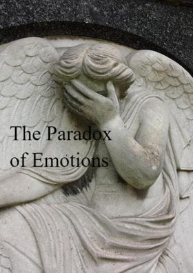 The Paradox Of Emotions
