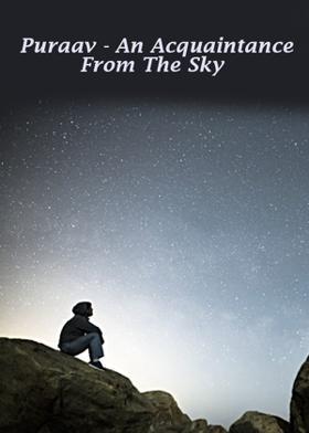 Puraav - An Acquaintance From The Sky