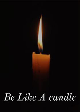 Be Like A candle