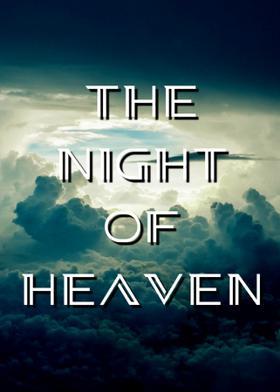 THE NIGHT OF HEAVEN