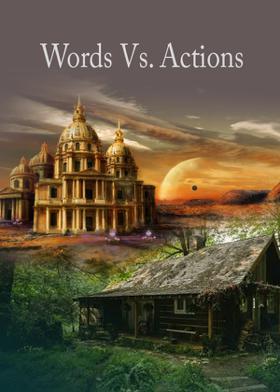Words Vs. Actions