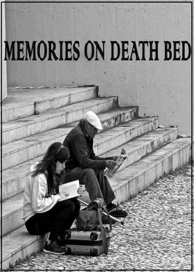 MEMORIES ON DEATH BED