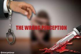 The Wrong Perception