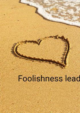 Foolishness Leads??