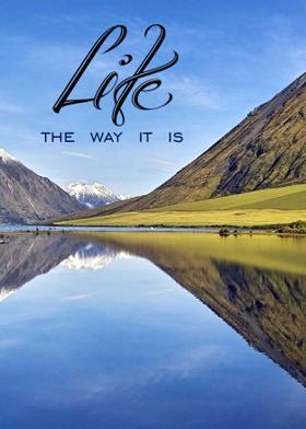 Life-The Way It Is