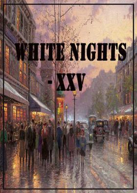 White Nights - XXV