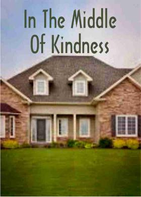 In The Middle Of Kindness