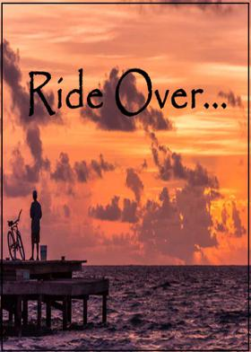Ride Over....